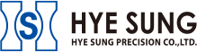 HYE SUNG - HYE SUNG PRECISION CO.,LTD.